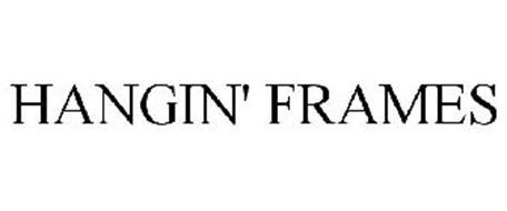 HANGIN' FRAMES