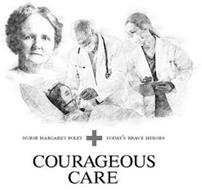 NURSE MARGARET FOLEY TODAY'S BRAVE HEROES COURAGEOUS CARE