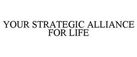 YOUR STRATEGIC ALLIANCE FOR LIFE