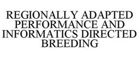 REGIONALLY ADAPTED PERFORMANCE AND INFORMATICS DIRECTED BREEDING