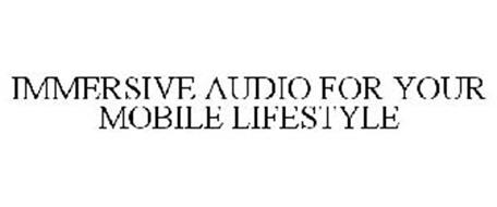 IMMERSIVE AUDIO FOR YOUR MOBILE LIFESTYLE