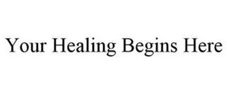 YOUR HEALING BEGINS HERE