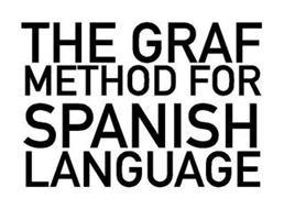 THE GRAF METHOD FOR SPANISH LANGUAGE