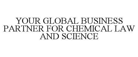 YOUR GLOBAL BUSINESS PARTNER FOR CHEMICAL LAW AND SCIENCE