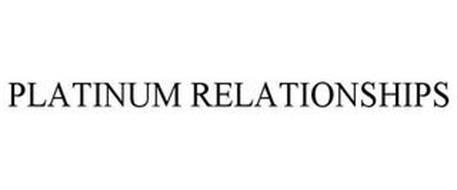 PLATINUM RELATIONSHIPS