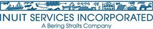 INUIT SERVICES INCORPORATED A BERING STRAITS COMPANY