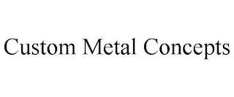 CUSTOM METAL CONCEPTS