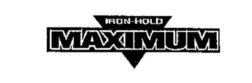 IRON-HOLD MAXIMUM