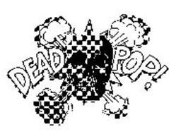 DEAD POP!