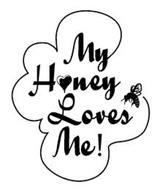 MY HONEY LOVES ME!