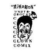 """""""MIKEMAN"""" UNDERGROUND CLOWN COMIX"""