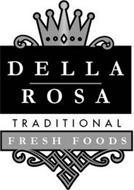 DELLA ROSA TRADITIONAL FRESH FOODS