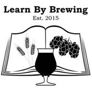 LEARN BY BREWING EST 2015