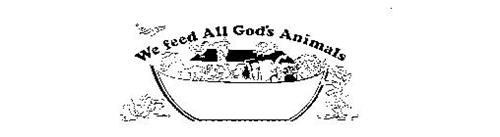 WE FEED ALL GOD'S ANIMALS