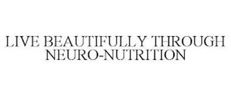 LIVE BEAUTIFULLY THROUGH NEURO-NUTRITION