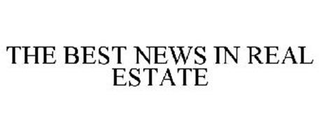 THE BEST NEWS IN REAL ESTATE
