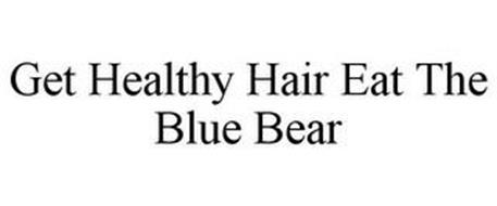 GET HEALTHY HAIR EAT THE BLUE BEAR
