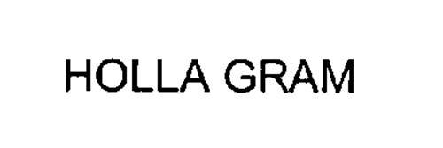 HOLLA GRAM
