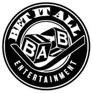 BET IT ALL ENTERTAINMENT BIA BIA