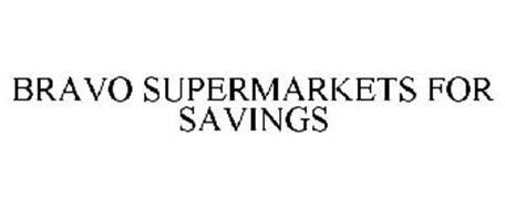 BRAVO SUPERMARKETS FOR SAVINGS