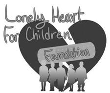 LONELY HEART FOR CHILDREN FOUNDATION