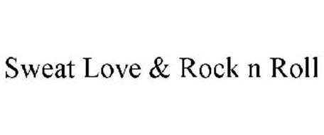 SWEAT LOVE & ROCK N ROLL Trademark of Betley, Marissa ...