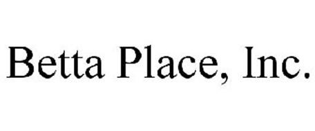BETTA PLACE, INC.