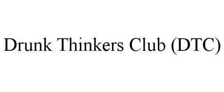 DRUNK THINKERS CLUB (DTC)