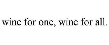 WINE FOR ONE, WINE FOR ALL.