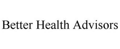 BETTER HEALTH ADVISORS
