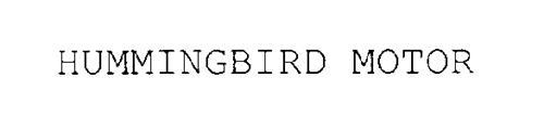 HUMMINGBIRD MOTOR