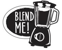 BLEND ME!