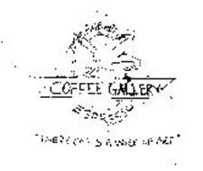 """COFFEE GALLERY THE FINE ART OF ESPRESSO """"EVERY CUP IS A WORK OF ART"""""""