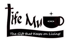 LIFE MUG THE GIFT THAT KEEPS ON LIVING!