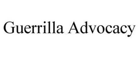 GUERRILLA ADVOCACY