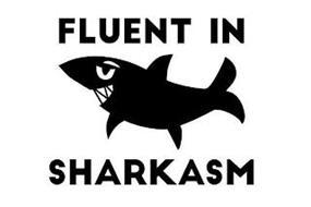 FLUENT IN SHARKASM