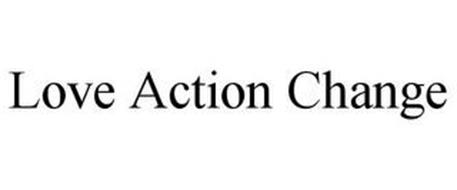 LOVE ACTION CHANGE