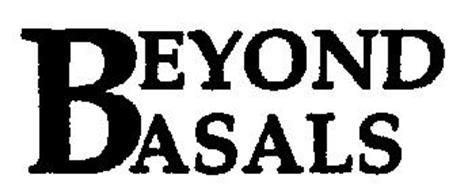 BEYOND BASALS