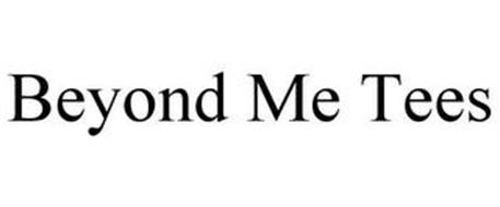 BEYOND ME TEES