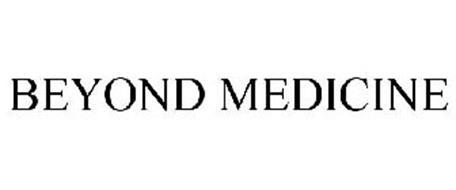BEYOND MEDICINE