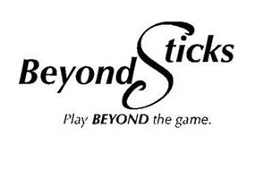 BEYOND STICKS PLAY BEYOND THE GAME.