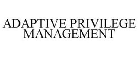 ADAPTIVE PRIVILEGE MANAGEMENT