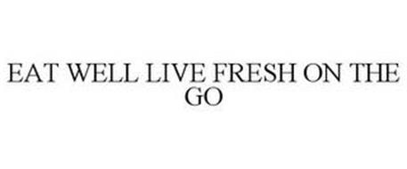 EAT WELL LIVE FRESH ON THE GO