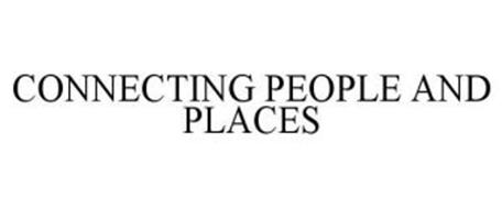 CONNECTING PEOPLE AND PLACES