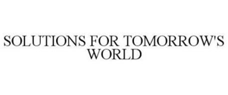 SOLUTIONS FOR TOMORROW'S WORLD