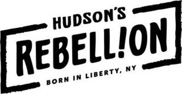 HUDSON'S REBELL!ON BORN IN LIBERTY, NY