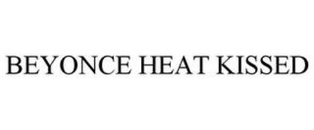 BEYONCÉ HEAT KISSED