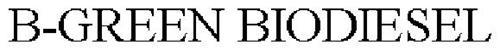 B-GREEN BIODIESEL