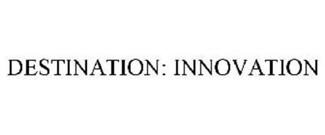 DESTINATION: INNOVATION