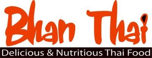 BHAN THAI DELICIOUS & NUTRITIOUS THAI FOOD